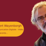 Gilbert Wayenborgh : communication digitale et video